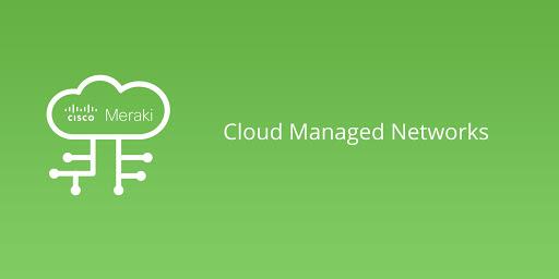 Meraki Cloud Managed Networks